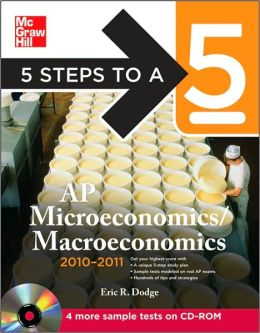 5 Steps to a 5 AP Microeconomics/Macroeconomics with CD-ROM, 2010-2011 Edition