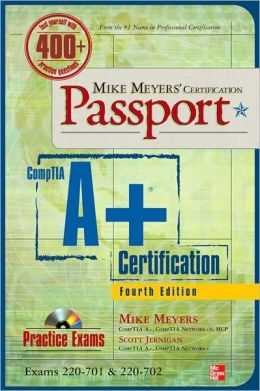 Mike Meyers' CompTIA A+ Certification Passport (Exams 220-701 & 220-702)