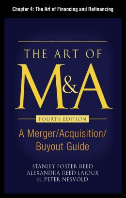 The Art of M&A, Fourth Edition, Chapter 4 - The Art of Financing and Refinancing