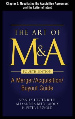 The Art of M&A, Fourth Edition, Chapter 7 - Negotiating the Acquisition Agreement and the Letter of Inten