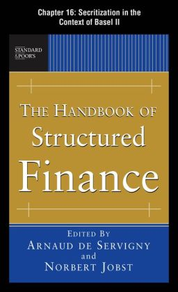 The Handbook of Structured Finance, Chapter 16 - Securitizations in the Context of Basel II