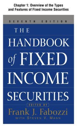 The Handbook of Fixed Income Securities, Chapter 1 - Overview of the Types and Features of Fixed Income Securities
