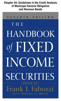 The Handbook of Fixed Income Securities, Chapter 34 - Guidelines in the Credit Analysis of General Obligation and Revenue Municipal Bonds