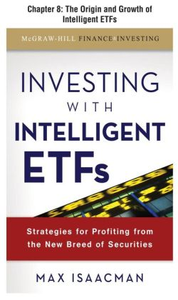 Investing with Intelligent ETFs, Chapter 8 - The Origin and Growth of Intelligent ETFS