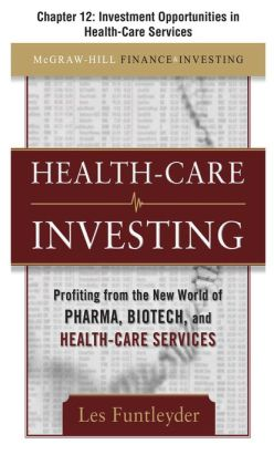 Healthcare Investing, Chapter 12 - Investment Opportunities in Health-Care Services