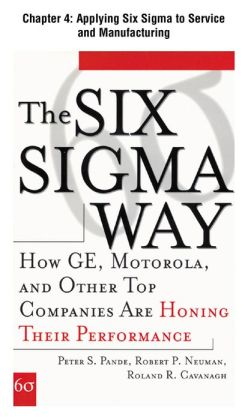 The Six Sigma Way, Chapter 4 - Applying Six Sigma to Service and Manufacturing