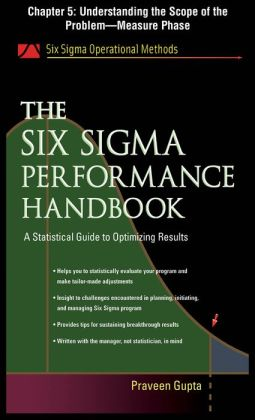 The Six Sigma Performance Handbook, Chapter 5 - Understanding the Scope of the Problemstanding the S