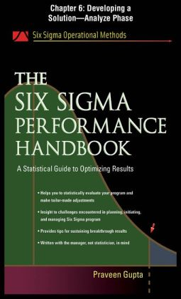 The Six Sigma Performance Handbook, Chapter 6 - Developing a Solutionn