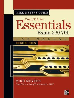 Mike Meyers Comptia A+ Guide - Essentials Lab Manual