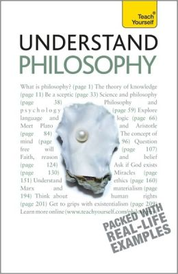 Understand Philosophy: A Teach Yourself Guide