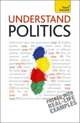 Understand Politics: A Teach Yourself Guide