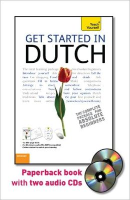 Get Started in Dutch with Two Audio CDs: A Teach Yourself Guide