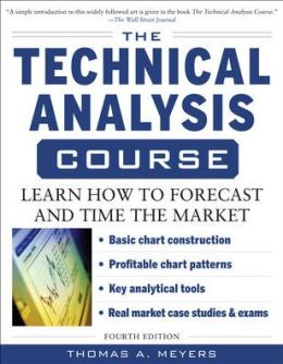 The Technical Analysis Course: Learn How to Forecast and Time the Market