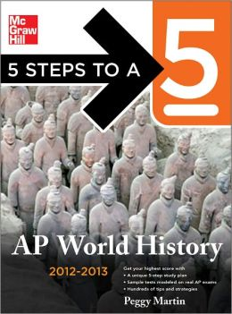5 Steps to a 5 AP World History, 2012-2013 Edition