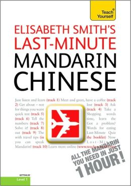 Last-Minute Mandarin Chinese with Audio CD: A Teach Yourself Guide
