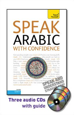 Speak Arabic with Confidence with Three Audio CDs: A Teach Yourself Guide