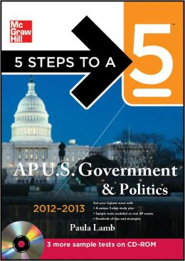 5 Steps to a 5 AP US Government and Politics with CD-ROM, 2012-2013 Edition