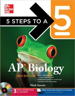 5 Steps to a 5 AP Biology with CD-ROM, 2012 Edition