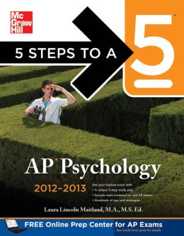 5 Steps to a 5 AP Psychology, 2012-2013 Edition