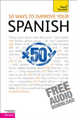 50 Ways to Improve Your Spanish: A Teach Yourself Guide