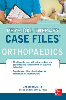 Physical Therapy Case Files: Orthopaedics: Orthopedics