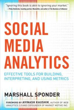 Social Media Analytics: Effective Tools for Building, Intrepreting, and Using Metrics