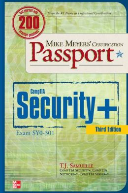 Mike Meyers' CompTIA Security+ Certification Passport, Third Edition (Exam SY0-301)