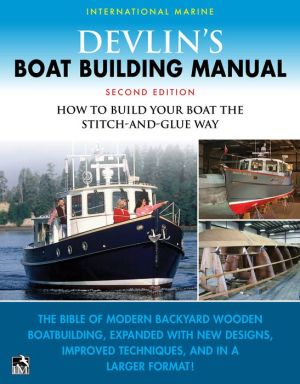 Devlin's Boatbuilding Manual: How to Build Any Boat the Stitch-and-Glue Way