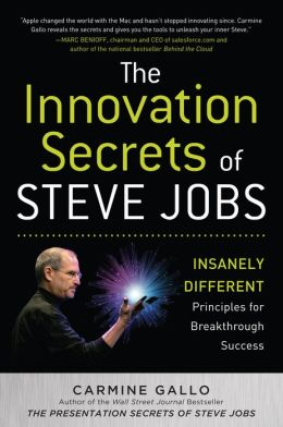 The Innovation Secrets of Steve Jobs: Insanely Different Principles for Breakthrough Success (Enhanced Edition)