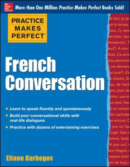 Practice Makes Perfect French Conversation