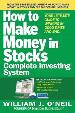 The How to Make Money in Stocks Complete Investing System: Your Ultimate Guide to Winning in Good Times and Bad (ENHANCED EBOOK)