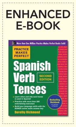 Practice Makes Perfect Spanish Verb Tenses 2/E (Enhanced Edition)