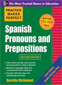Practice Makes Perfect Spanish Pronouns and Prepositons 2/E (Enhanced Edition)
