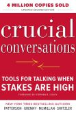 Book Cover Image. Title: Crucial Conversations:  Tools for Talking When Stakes Are High, Author: Kerry Patterson