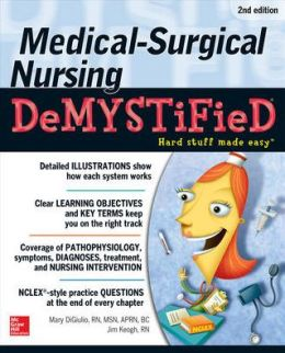 Medical-Surgical Nursing Demystified (Demystified Nursing) James Keogh, Mary Digiulio