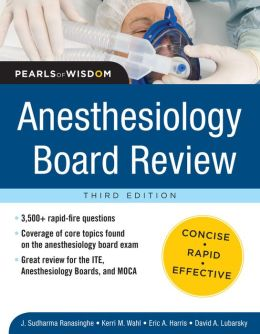 Anesthesiology Board Review Pearls of Wisdom 3/E Ebook