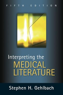 Interpreting the Medical Literature: Fifth Edition: Fifth Edition