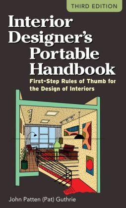 Interior Designer's Portable Handbook: First-Step Rules of Thumb for the Design of Interiors: First-Step Rules of Thumb for the Design of Interiors
