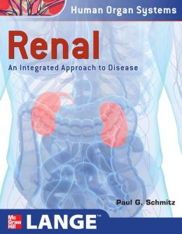 Renal: An Integrated Approach to Disease : Integrated and Transitional Approach