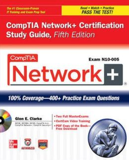 CompTIA Network+ Certification Study Guide, 5th Edition (Exam N10-005)
