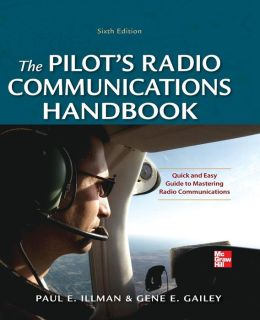 Pilot's Radio Communications Handbook, Sixth Edition