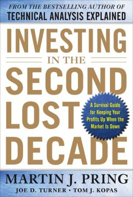 Investing in the Second Lost Decade: A Survival Guide for Keeping Your Profits Up When the Market Is Down