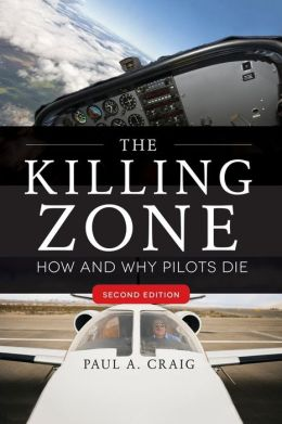 The Killing Zone, Second Edition: How & Why Pilots Die, Second Edition