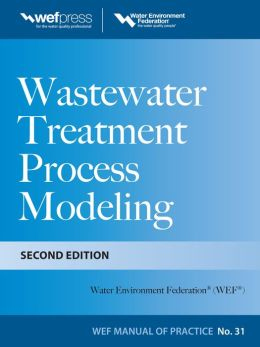 Wastewater Treatment Process Modeling 2/E MOP31