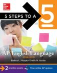 Book Cover Image. Title: 5 Steps to a 5 AP English Language, 2014-2015 Edition:  Strategies + 3 Practice Tests + Online Quizzes, Author: Barbara Murphy