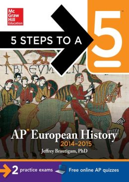 5 Steps to a 5 AP European History, 2014-2015 Edition