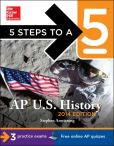 Book Cover Image. Title: 5 Steps to a 5 AP U.S. History, 2014 Edition, Author: Stephen Armstrong