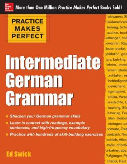 Practice Makes Perfect Intermediate German Grammar