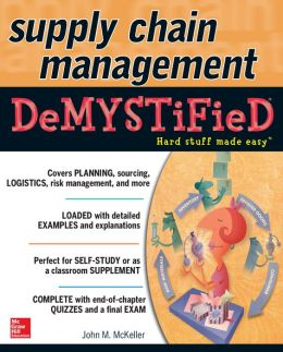 Supply Chain Management Demystified John M. McKeller