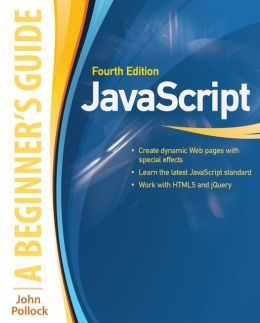 JavaScript: A Beginner's Guide, Fourth Edition: A Beginner's Guide